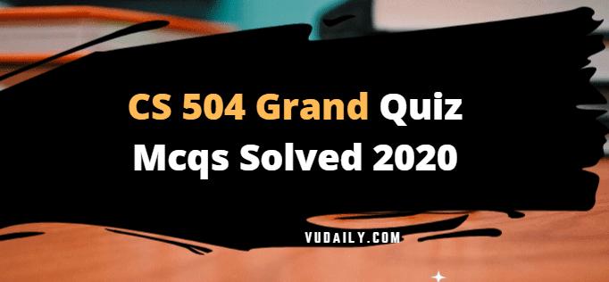 CS504 grand quiz Mcqs solved 2020