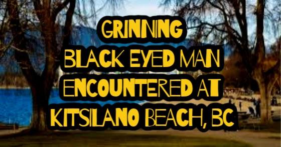 Grinning, Black Eyed Man Encountered at Kitsilano Beach, BC