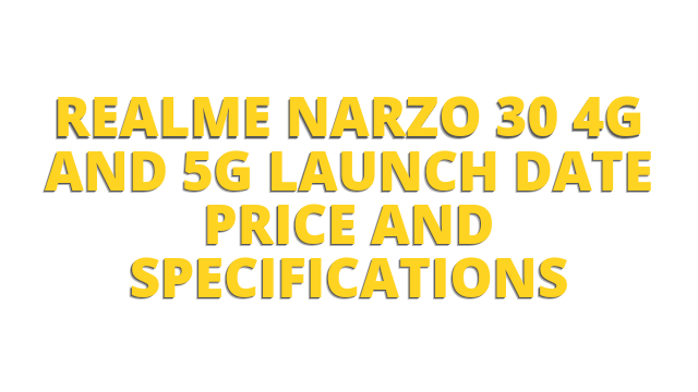 Realme Narzo 30 4G And 5G Launch Date Price And Specifications