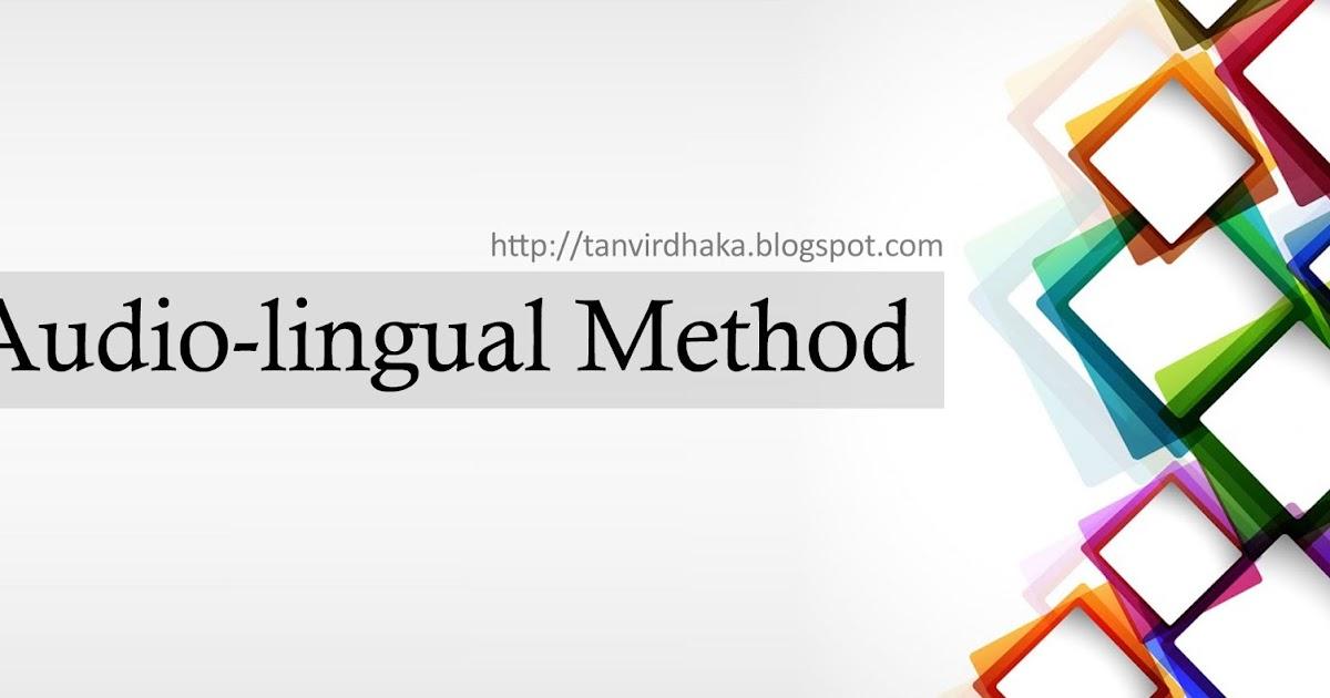 The Audio Lingual Method Tanvir S Blog
