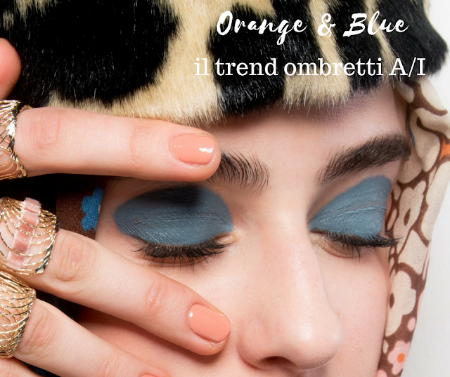 trend make up occhi autunno inverno 2017 blue navy arancione copper mulberry prada max mara fashion's obsessions fashion blog beauty makeup zairadurso zaira d'urso trend make up autunno inverno 2017