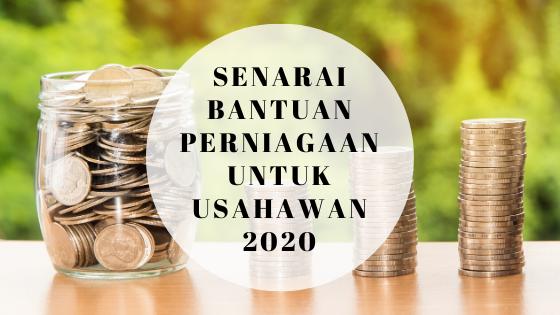 Senarai Bantuan Perniagaan Untuk Usahawan 2020