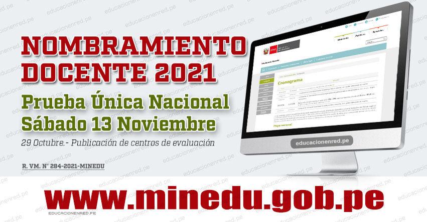 MINEDU: Prueba Única Nacional para Nombramiento Docente será el Sábado 13 de Noviembre de 2021 (R. VM. N° 284-2021-MINEDU) www.minedu.gob.pe