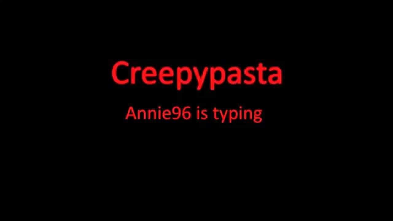 Annie98 Sedang Mengetik ....Creepypasta