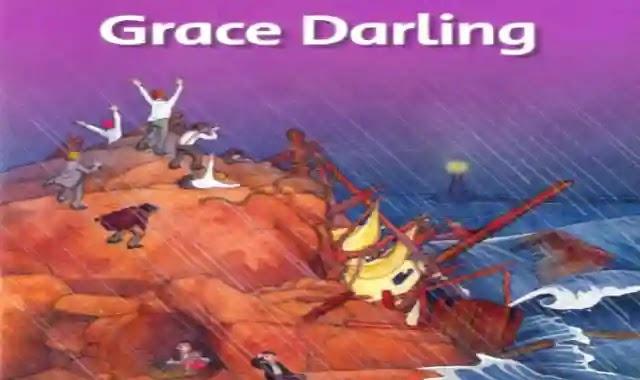 قصة جريس دارلينج Grace Darling كاملة مع الترجمة واسئلة عليها واجاباتها النموذجية