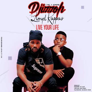 DJizzoh ft Loyd Kappas - Live Your Life ( 2019 ) [DOWNLOAD]