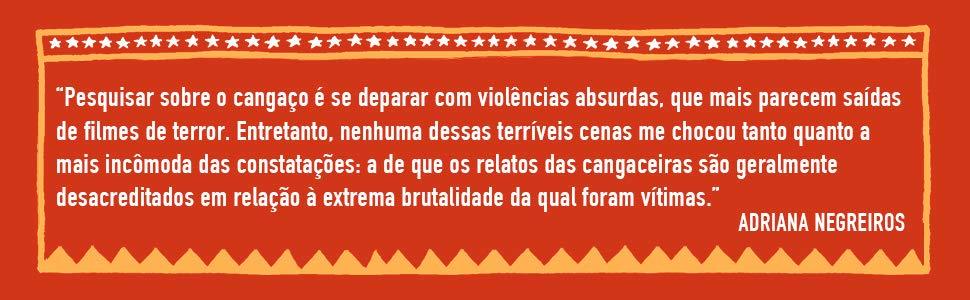 citação da autora, dizendo que estudar o cangaço é se deparar com violências absurdas, que mais parecem saídas de um filme de terror