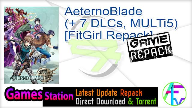 AeternoBlade (+ 7 DLCs, MULTi5) [FitGirl Repack]