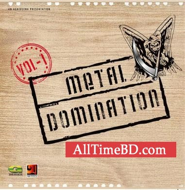 Metal Domination by Mixed Artist 2011 Eid album Bangla mp3 song free download