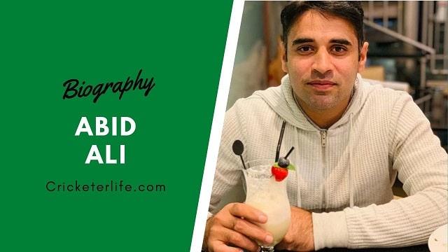 Abid Ali biography, age, height, batting, wife, family, etc.