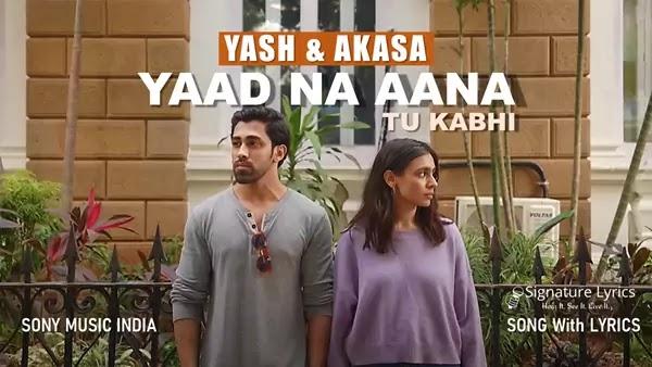Yaad Na Aana Lyrics - Yash Narvekar & AKASA   Breakup Song 2021