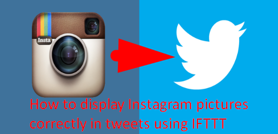 How to display Instagram pictures correctly in tweets using IFTTT