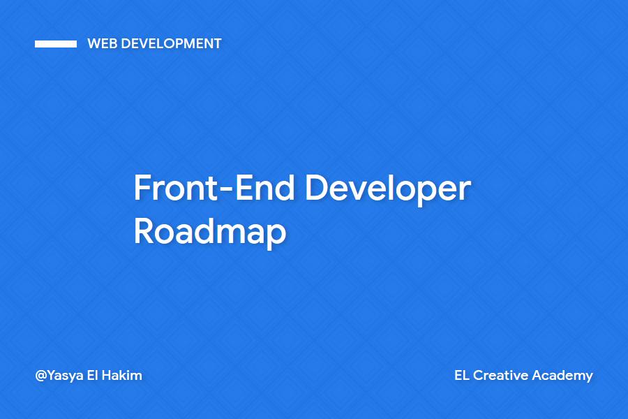 Roadmap (Alur) untuk Menjadi Front-End Developer