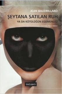 Jean Baudrillard - Şeytana Satılan Ruh