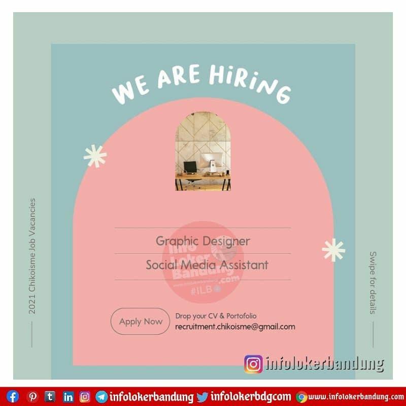 Lowongan Kerja Graphic Designer & Social Media Assistant Chikoisme Bandung Mei 2021