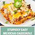 Stupidly Easy Mexican Casserole (Gluten Free)