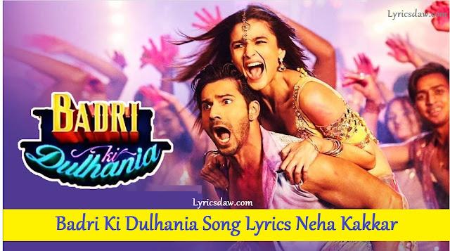 Badri Ki Dulhania Song Lyrics