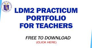 LDM2 Practicum Portfolio for Teachers (Sample Template) DOWNLOAD HERE