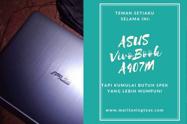 Mencari teman Asus Vivobook A407M