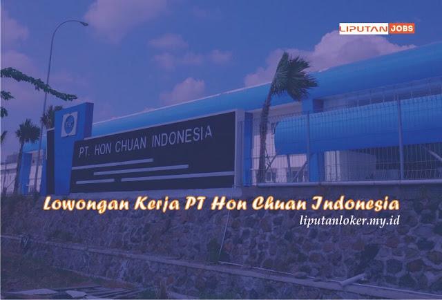 Lowongan Kerja PT Hon Chuan Indonesia