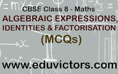 CBSE Class 8 - Maths - ALGEBRAIC EXPRESSIONS, IDENTITIES AND FACTORISATION (MCQs) (#class8Maths)(#cbsenotes)(#eduvictors)