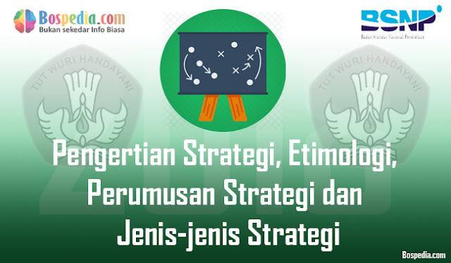 hal pertama yang muncul di benak penulis adalah kemenangan dan kesuksesan Pengertian Strategi, Etimologi, Perumusan Strategi dan Jenis-jenis Strategi