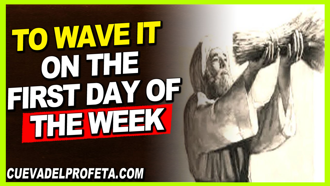 To wave it on the first day of the week - William Marrion Branham