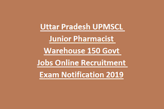 Uttar Pradesh UPMSCL Junior Pharmacist Warehouse 150 Govt Jobs Online Recruitment Exam Notification 2019
