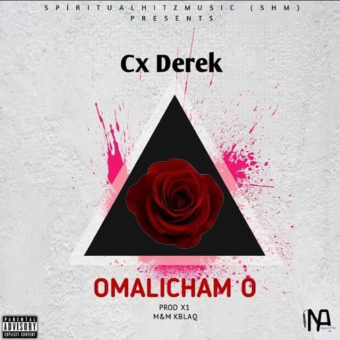 DOWNLOAD MP3: Cx Derek – Omalicham o