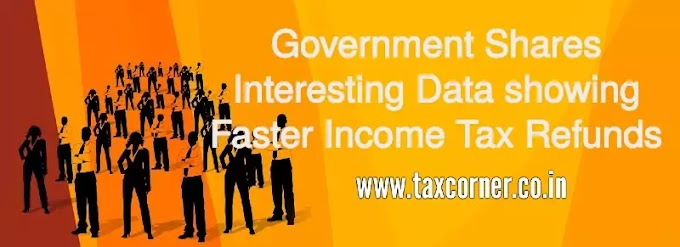 Government Shares Interesting Data showing Faster Income Tax Refunds