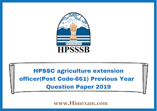 HPSSC agriculture extension officer(Post Code-661) Previous Year  Question Paper 2019