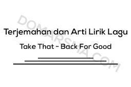 Terjemahan dan Arti Lirik Lagu Take That - Back For Good