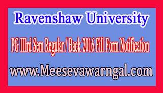 Ravenshaw University PG IIIrd Sem Regular / Back 2016 Fill Form Notification