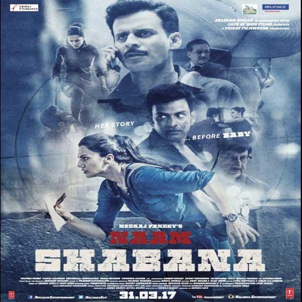 Naam Shabana, Naam Shabana Synopsis, Naam Shabana Trailer, Naam Shabana Review