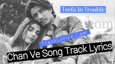 Chan-Ve-Song-Track-Lyrics-Teefa-In-Trouble-2018-Ali-Zafar