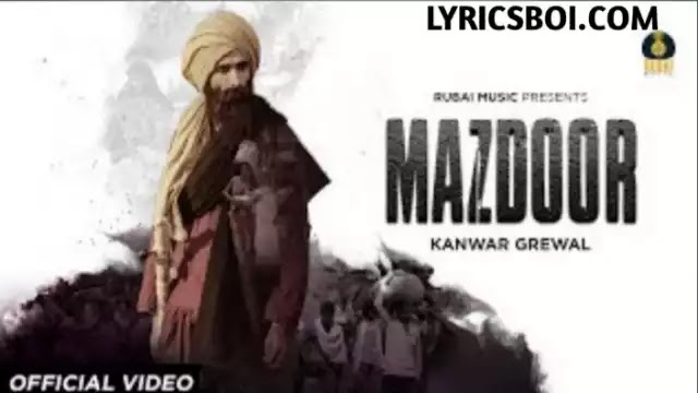 Mazdoor Song Lyrics Kanwar Grewal