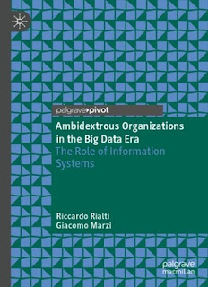 Ambidextrous Organizations In The Big Data Era: The Role Of Information Systems