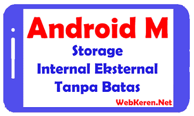 Android M Storage Internal Eksternal Tanpa Batas!