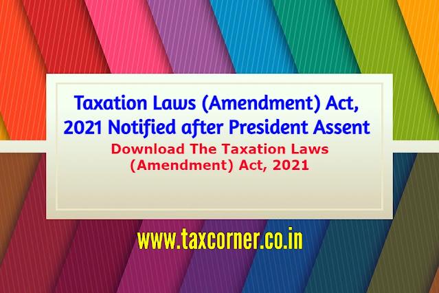 taxation-laws-amendment-act-2021-notified-after-president-assent