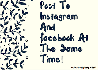 Post to Instagram and Facebook at the same time!