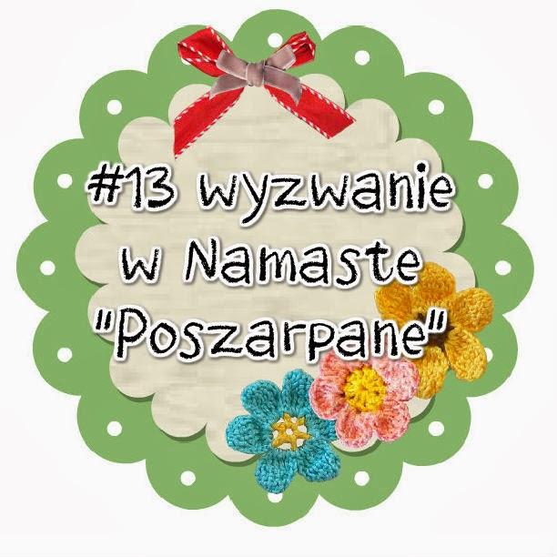 http://www.swiatnamaste.blogspot.com/2014/01/13-wyzwanie-poszarpane.html