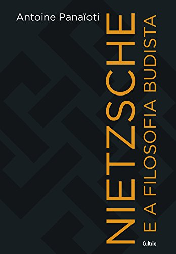 Nietzsche e a Filosofia Budista - Antoine Panaioti