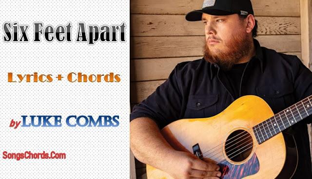 Six Feet Apart Chords and Lyrics by Luke Combs
