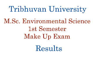 M.Sc. Environmental Science 1st Semester Make Up Exam Result - Tribhuvan University