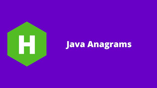 HackerRank Java Anagrams problem solution