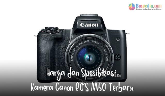 ialah kamera midrange mirrorless dengan sensor APS Harga dan Spesifikasi Kamera Canon EOS M50 Terbaru