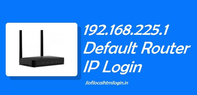 192.168.225.1 Default Router IP Login