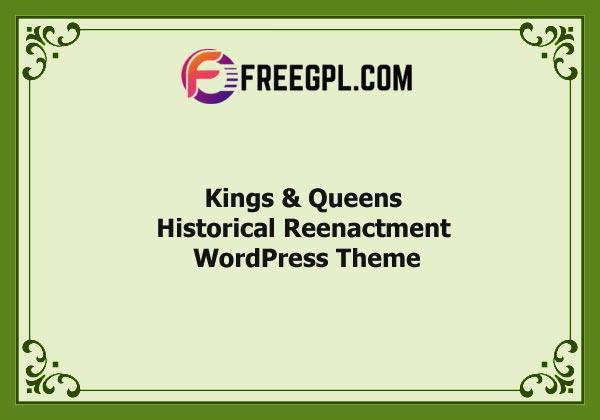 Kings & Queens   Historical War Medieval Reenactment WordPress Theme Nulled Download Free