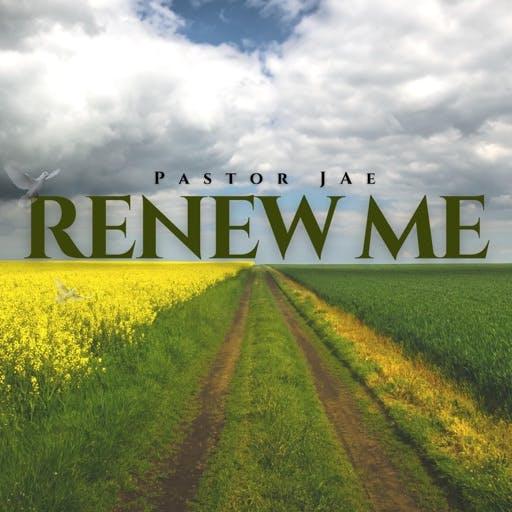[Music + Video] RENEW ME - Pastor Jae
