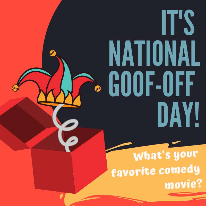 National Goof Off Day Wishes Pics